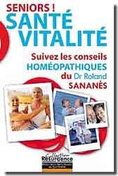 Sénior! Santé Vitalité-Suivez les conseils homéopathiques du Dr. Roland Sananès - 2005